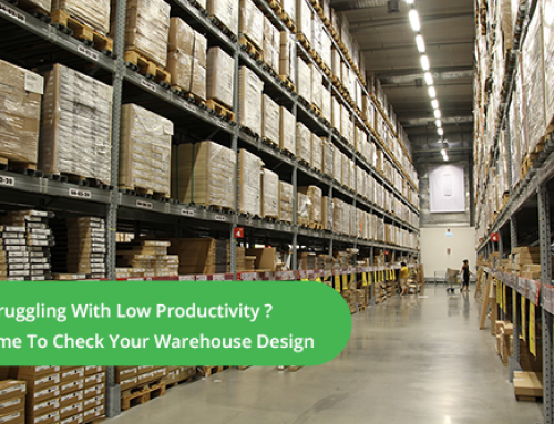Struggling With Low Productivity: Time To Check Your Warehouse Design