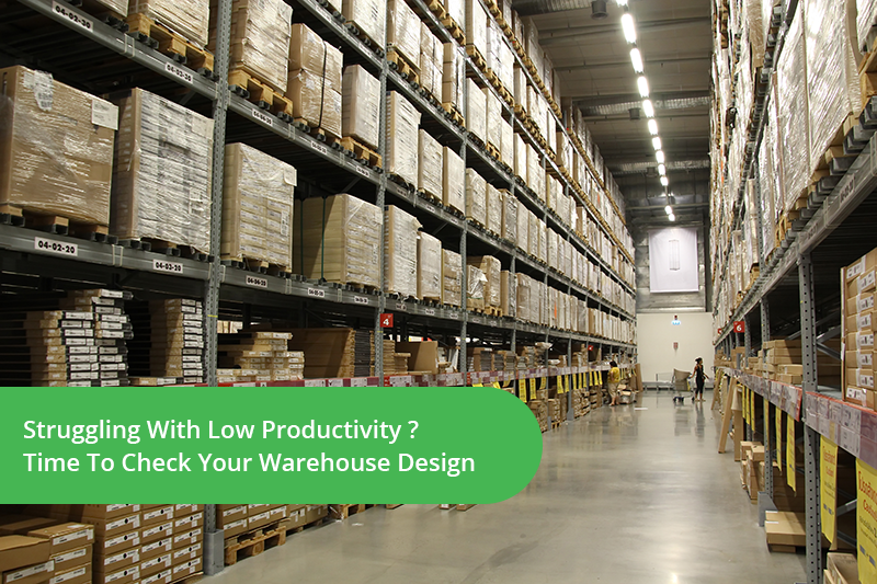 Struggling with low productivity time to check your warehouse design malvernweather Choice Image