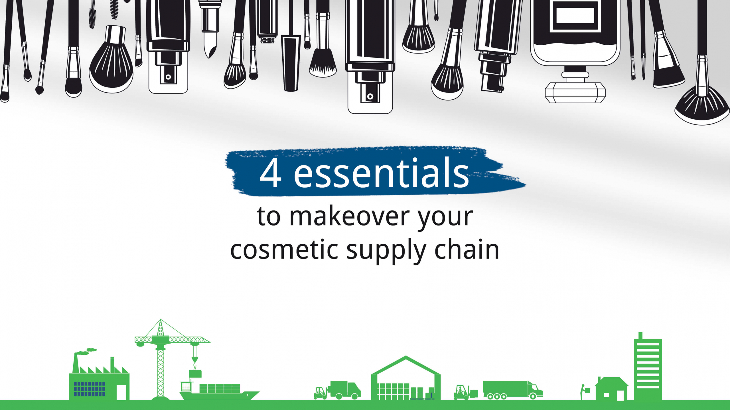 Four essentials for your cosmetic supply chain