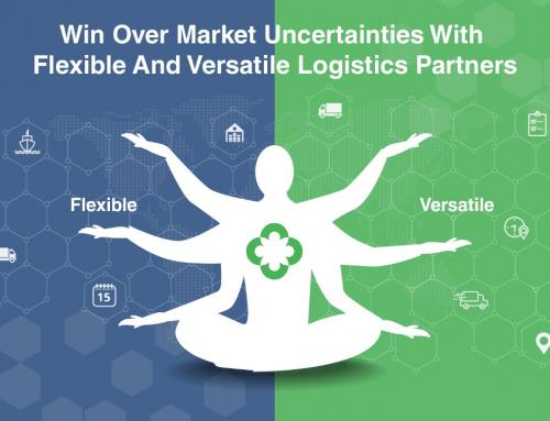 Win Over Market Uncertainties With Flexible And Versatile Logistics Partners